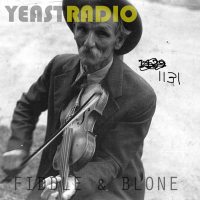 Yeast Radio 1131 – Solo – Fiddle and Blone